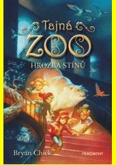 Tajná zoo. Hrozba stínů  (odkaz v elektronickém katalogu)