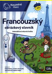 Francouzský obrázkový slovník : interaktivní mluvící kniha  (odkaz v elektronickém katalogu)