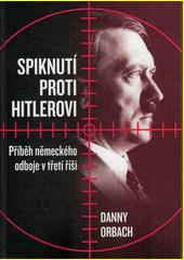 Spiknutí proti Hitlerovi  (odkaz v elektronickém katalogu)