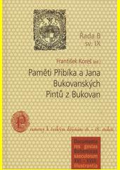 Paměti Přibíka a Jana Bukovanských Pintů z Bukovan  (odkaz v elektronickém katalogu)