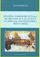 Proměna pohřebního rituálu na přelomu 19. a 20. století na příkladu západočeského města Chebu  (odkaz v elektronickém katalogu)