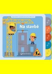 Na stavbě  (odkaz v elektronickém katalogu)