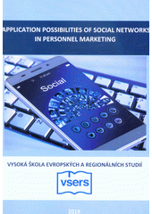 Application possibilities of social networks in personnel marketing  (odkaz v elektronickém katalogu)