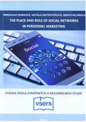 The place and role of social networks in personnel markenting  (odkaz v elektronickém katalogu)