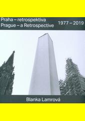 Praha - retrospektiva = Prague - a retrospective : 1977-2019  (odkaz v elektronickém katalogu)