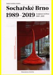Sochařské Brno 1989-2019 = Sculpture in Brno 1989-2019  (odkaz v elektronickém katalogu)