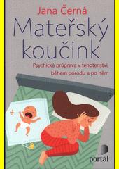 Mateřský koučink : psychická průprava v těhotenství, během porodu a po něm  (odkaz v elektronickém katalogu)