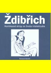 Ždibřich : komiksové stripy ze života intelektuála  (odkaz v elektronickém katalogu)