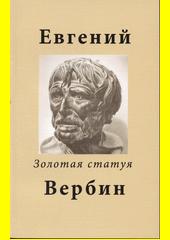 Zolotaja statuja : stichi (2014-2019)  (odkaz v elektronickém katalogu)