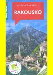 Rakousko : 439 barevných fotografií, přehledná mapa : 8 map oblastí, 9 plánků měst  (odkaz v elektronickém katalogu)