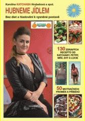 Hubneme jídlem  (odkaz v elektronickém katalogu)