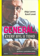 Generál, který byl u toho : rozhovor s posledním šéfem komunistické Státní bezpečnosti  (odkaz v elektronickém katalogu)