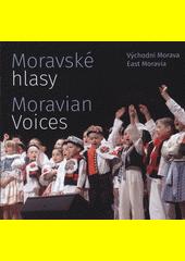 Moravské hlasy : východní Morava = Moravian voices : East Moravia (odkaz v elektronickém katalogu)