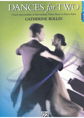 Dances for Two. Book 1 : 5 Early Intermediate to Intermediate Piano Duets in dance style  (odkaz v elektronickém katalogu)