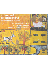V zahradě Sennedžemově : Jaroslav Černý, egyptolog = In the garden of Sennedjem : Jaroslav Černý, egyptologist  (odkaz v elektronickém katalogu)