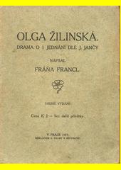 Olga Žilinská : drama o 1 jednání dle J. Jančy  (odkaz v elektronickém katalogu)