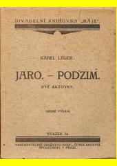 Jaro ; Podzim : dvě aktovky  (odkaz v elektronickém katalogu)