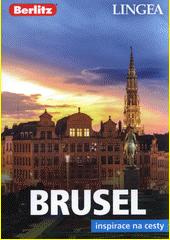 Brusel : inspirace na cesty  (odkaz v elektronickém katalogu)