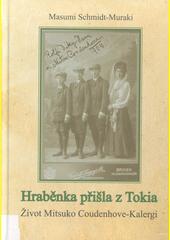 Hraběnka přišla z Tokia : život Mitsuko Coudenhove-Kalergi  (odkaz v elektronickém katalogu)