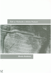 Židé na Vlašimsku a dolním Posázaví  (odkaz v elektronickém katalogu)
