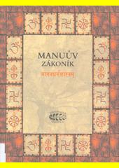 Manuův zákoník = Mánavadharmašástram : staroindická učebnice práv a povinností člověka : bilingva  (odkaz v elektronickém katalogu)