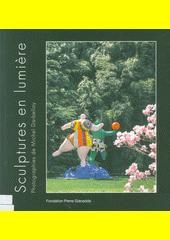 Sculptures en lumière : au fil des saisons : photographies de Michel Darbellay : Fondation Pierre Gianadda, Martigny Suisse, du 20 juin au 23 novembre 2014  (odkaz v elektronickém katalogu)