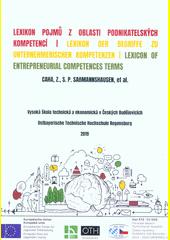 Lexikon pojmů z oblasti podnikatelských kompetencí = Lexikon der Bergriffe zu unternehmerischen Kompetenzen = Lexicon of entrepreneurial competences terms  (odkaz v elektronickém katalogu)