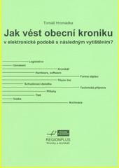 Jak vést obecní kroniku v elektronické podobě s následným vytištěním?  (odkaz v elektronickém katalogu)