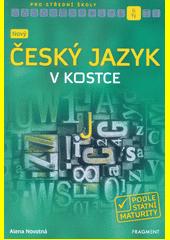 Nový český jazyk v kostce pro SŠ  (odkaz v elektronickém katalogu)