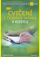 Nová cvičení z českého jazyka v kostce pro SŠ  (odkaz v elektronickém katalogu)