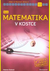 Nová matematika v kostce pro SŠ  (odkaz v elektronickém katalogu)