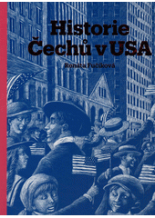 Historie Čechů v USA  (odkaz v elektronickém katalogu)