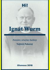 Ignát Wurm : poslední z družiny Sušilovy  (odkaz v elektronickém katalogu)