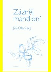 Zázněj mandloní  (odkaz v elektronickém katalogu)