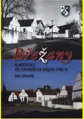 Břežany : kapitoly ze starších dějin obce  (odkaz v elektronickém katalogu)