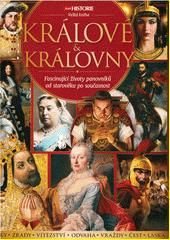 Velká kniha - králové & královny : fascinující životy panovníků od starověku po současnost  (odkaz v elektronickém katalogu)