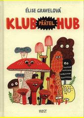 Klub přátel hub  (odkaz v elektronickém katalogu)