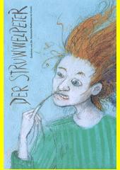 Der Struwwelpeter : Gedichte von Dr. Heinrich Hoffmann im Comic (odkaz v elektronickém katalogu)