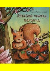 Ustrašená veverka Barborka  (odkaz v elektronickém katalogu)