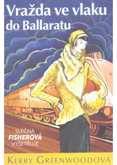 Vražda ve vlaku do Ballaratu  (odkaz v elektronickém katalogu)