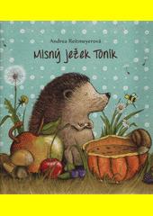 Mlsný ježek Toník  (odkaz v elektronickém katalogu)