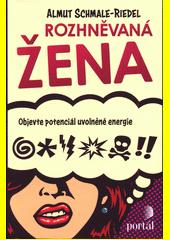 Rozhněvaná žena : objevte potenciál uvolněné energie  (odkaz v elektronickém katalogu)