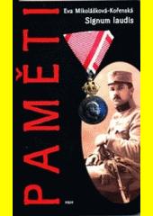Signum laudis : vzpomínky vojenského lékaře  (odkaz v elektronickém katalogu)