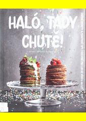 Haló, tady chutě : první dětská kuchařka  (odkaz v elektronickém katalogu)