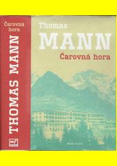 Čarovná hora / Thomas Mann ; přeložil Vratislav Jiljí Slezák (odkaz v elektronickém katalogu)