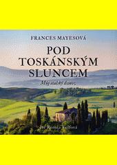 Pod toskánským sluncem  (odkaz v elektronickém katalogu)