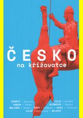 Česko na křižovatce  (odkaz v elektronickém katalogu)