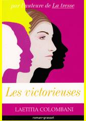 Les victorieuses : roman  (odkaz v elektronickém katalogu)
