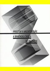 Prostor v architektuře a Brněnská škola dějin umění  (odkaz v elektronickém katalogu)