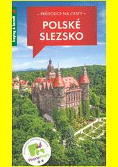 Polské Slezsko : průvodce na cesty  (odkaz v elektronickém katalogu)